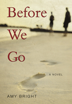 Before We Go by Amy Bright